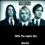 Nirvana – With The Lights Out - Boxset